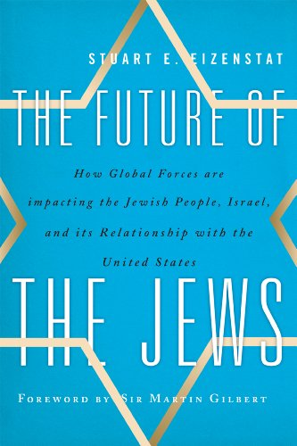 9781442216273: The Future of the Jews: How Global Forces are Impacting the Jewish People, Israel, and Its Relationship with the United States