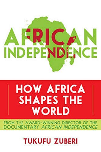 9781442216419: African Independence: How Africa Shapes the World
