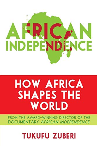 9781442216426: African Independence: How Africa Shapes the World