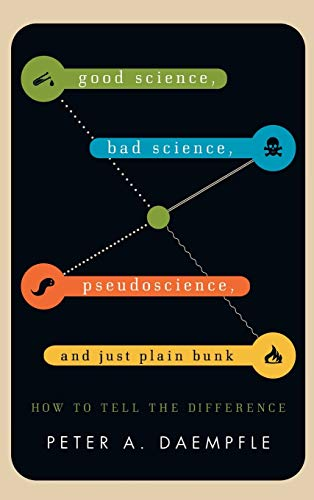 9781442217263: Good Science, Bad Science, Pseudoscience, and Just Plain Bunk: How to Tell the Difference