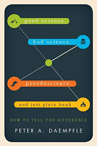 9781442217270: Good Science, Bad Science, Pseudoscience, and Just Plain Bunk: How to Tell the Difference
