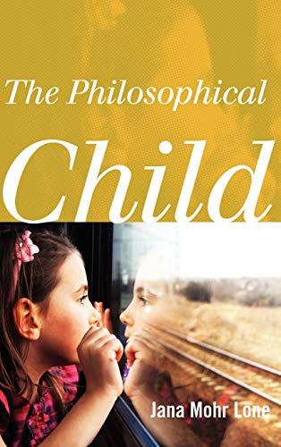 9781442217324: The Philosophical Child