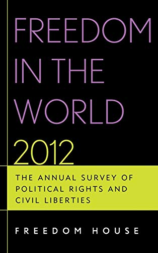 9781442217942: Freedom in the World 2012: The Annual Survey of Political Rights and Civil Liberties (Freedom in the World: The Annual Survey of Political Rights & Civil Liberties (Hardcover))