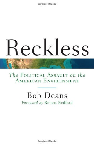 9781442217973: Reckless: The Political Assault on the American Environment