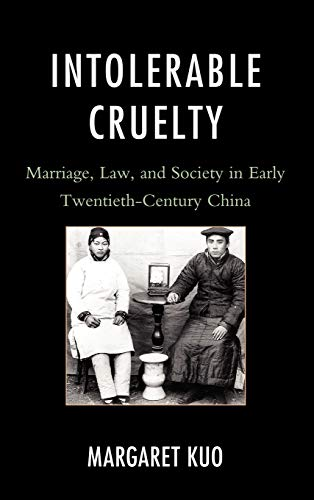 INTOLERABLE CRUELTY: MARRIAGE LAW & SOCI Format: KUO, MARGARET