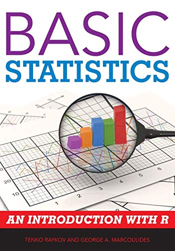 Basic Statistics: An Introduction With R: Raykov, Tenko