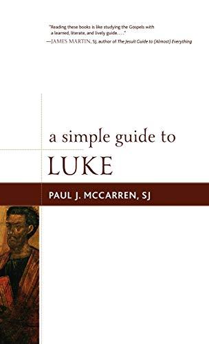 A Simple Guide to Luke (Hardback): Paul J. Mccarren