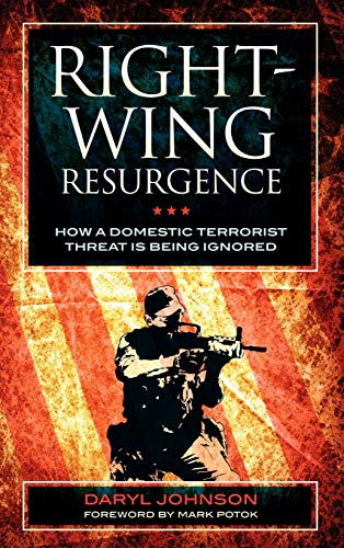 9781442218963: Right-Wing Resurgence: How a Domestic Terrorist Threat is Being Ignored