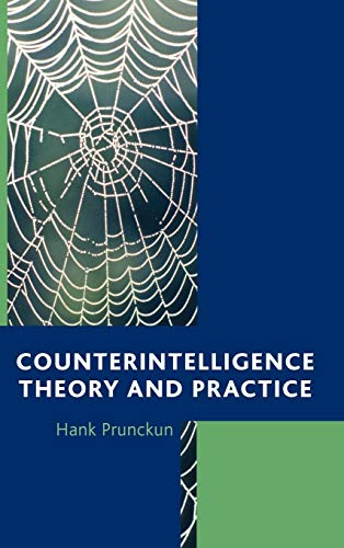 9781442219113: Counterintelligence Theory and Practice (Security and Professional Intelligence Education Series)