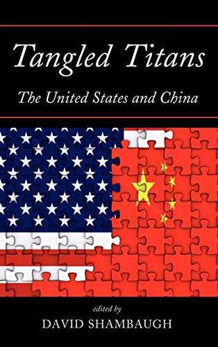 9781442219694: Tangled Titans: The United States and China