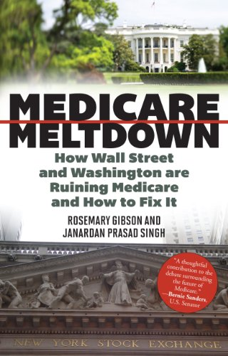 9781442219793: Medicare Meltdown: How Wall Street and Washington are Ruining Medicare and How to Fix It