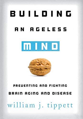 9781442220485: Building an Ageless Mind: Preventing and Fighting Brain Aging and Disease