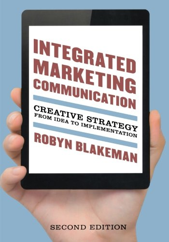 9781442221222: Integrated Marketing Communication: Creative Strategy from Idea to Implementation