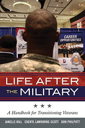 Life After the Military: A Handbook for: Janelle B. Moore;