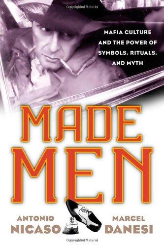 Made Men: Mafia Culture and the Power: Antonio Nicaso; Marcel