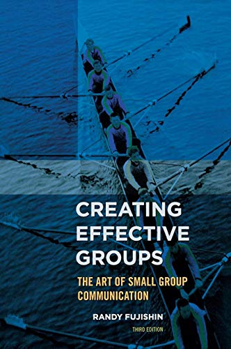 9781442222496: Creating Effective Groups: The Art of Small Group Communication