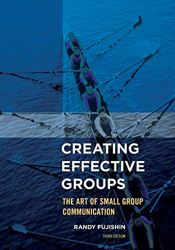 9781442222502: Creating Effective Groups: The Art of Small Group Communication