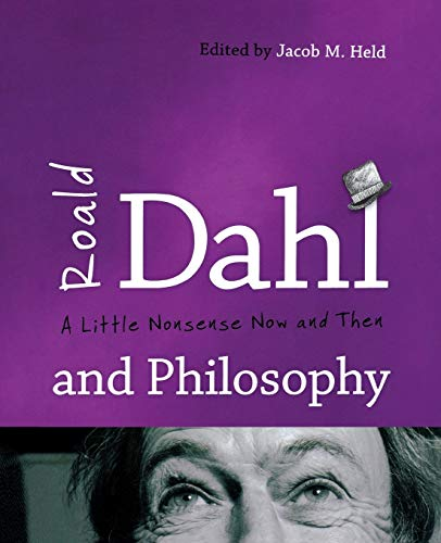 9781442222526: Roald Dahl and Philosophy: A Little Nonsense Now and Then