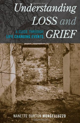 9781442222731: Understanding Loss and Grief: A Guide Through Life Changing Events