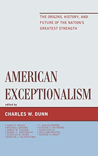 9781442222779: American Exceptionalism: The Origins, History, and Future of the Nation's Greatest Strength