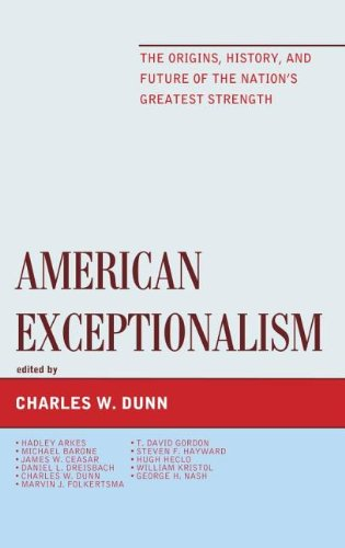 9781442222793: American Exceptionalism: The Origins, History, and Future of the Nation's Greatest Strength