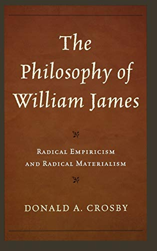 9781442223042: The Philosophy of William James: Radical Empiricism and Radical Materialism