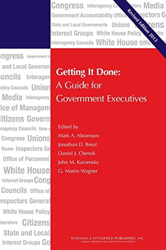 Getting It Done: A Guide for Government: Mark A. Abramson