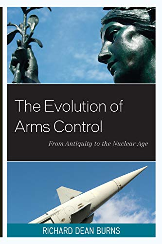 9781442223790: The Evolution of Arms Control: From Antiquity to the Nuclear Age (Weapons of Mass Destruction)