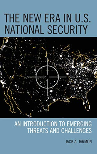 9781442224100: The New Era in U.S. National Security: An Introduction to Emerging Threats and Challenges