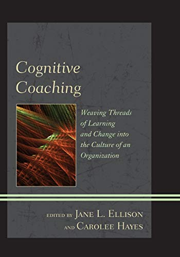 9781442224131: Cognitive Coaching: Weaving Threads of Learning and Change into the Culture of an Organization