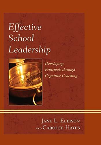 Effective School Leadership: Developing Principals Through Cognitive: Ellison, Jane L.