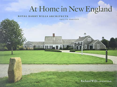 At Home in New England: Royal Barry Wills Architects, 1925 to Present: Richard Wills