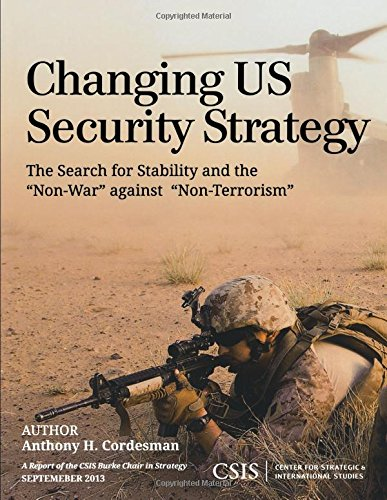 """Changing US Security Strategy: The Search for Stability and the """"Non-War"""" Against """"..."""