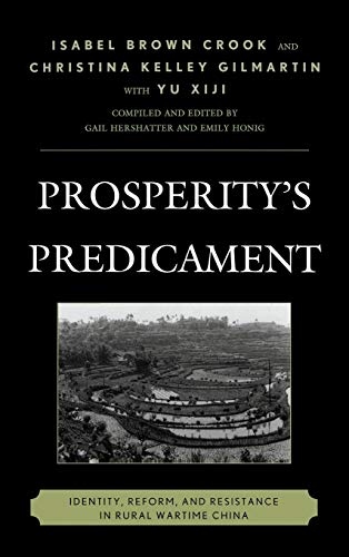 9781442225749: Prosperity's Predicament: Identity, Reform, and Resistance in Rural Wartime China (Asia/Pacific/Perspectives)