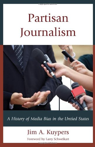 9781442225930: Partisan Journalism: A History of Media Bias in the United States (Communication, Media, and Politics)