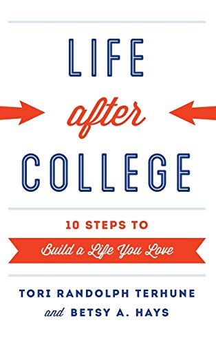 9781442225978: Life after College: Ten Steps to Build a Life You Love