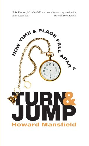 Turn and Jump: How Time & Place Fell Apart: Mansfield, Howard