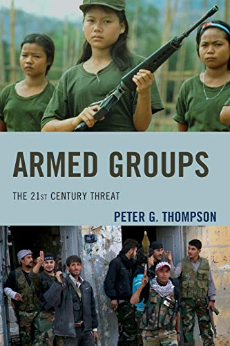 Armed Groups: The 21st Century Threat: Thompson, Peter