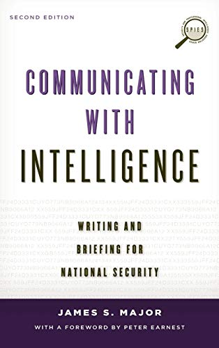 9781442226616: Communicating with Intelligence: Writing and Briefing for National Security (Security and Professional Intelligence Education Series)