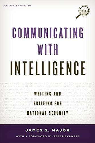 9781442226623: Communicating with Intelligence: Writing and Briefing for National Security (Security and Professional Intelligence Education Series)