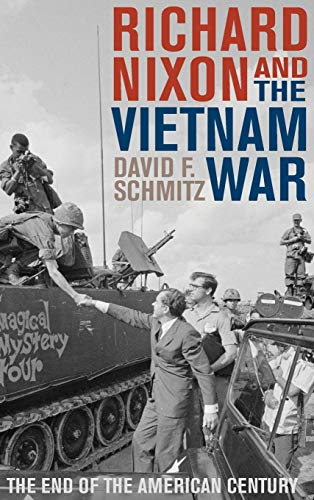 9781442227095: Richard Nixon and the Vietnam War: The End of the American Century (Vietnam: America in the War Years)