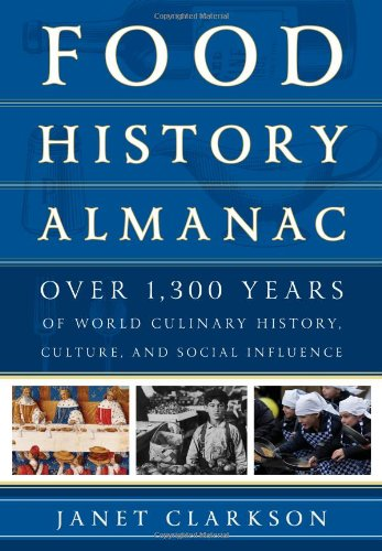 9781442227149: Food History Almanac: Over 1,300 Years of World Culinary History, Culture, and Social Influence (Rowman & Littlefield Studies in Food and Gastronomy)