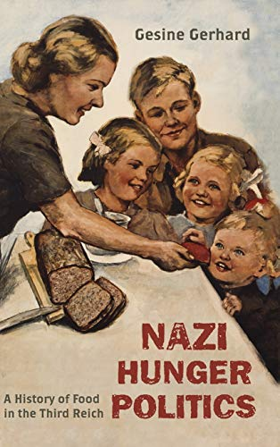 9781442227248: Nazi Hunger Politics: A History of Food in the Third Reich (Rowman & Littlefield Studies in Food and Gastronomy)