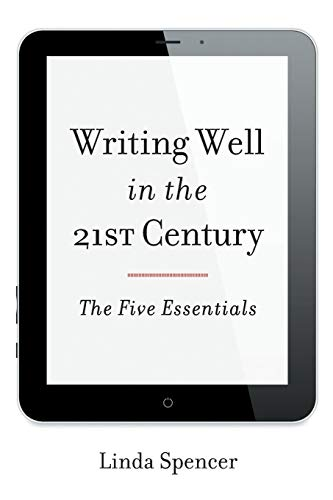 9781442227583: Writing Well in the 21st Century: The Five Essentials