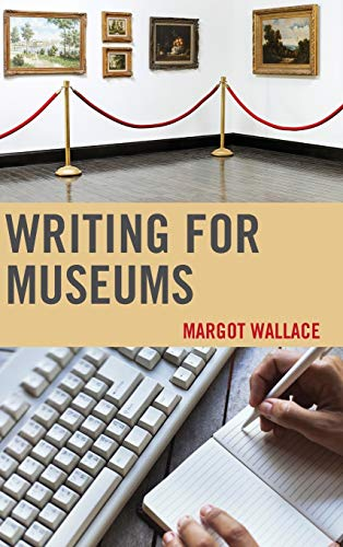 9781442227637: Writing for Museums
