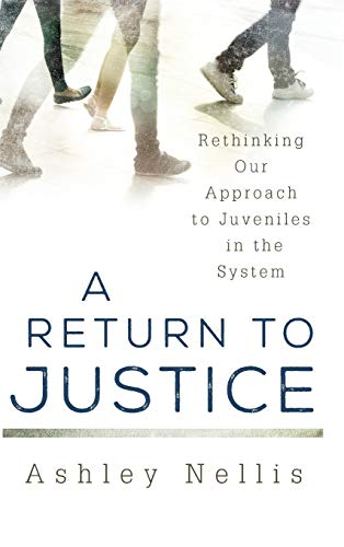9781442227668: A Return to Justice: Rethinking our Approach to Juveniles in the System