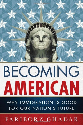 9781442228948: Becoming American: Why Immigration Is Good for Our Nation's Future