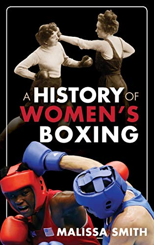 9781442229945: A History of Women's Boxing