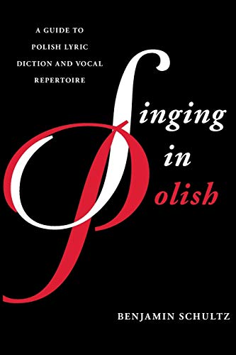 9781442230224: Singing in Polish: A Guide to Polish Lyric Diction and Vocal Repertoire (Guides to Lyric Diction)