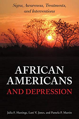 African Americans and Depression: Signs, Awareness, Treatments, and Interventions: Hastings, Julia ...